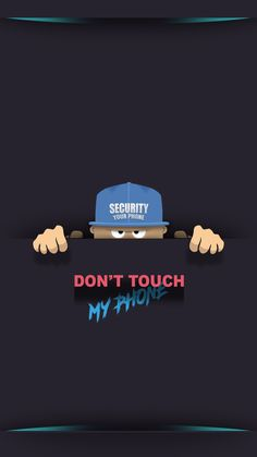 Dont Touch My Phone Wallpapers Dope Wallpapers Best Iphone Wallpapers Oneplus Wallpapers
