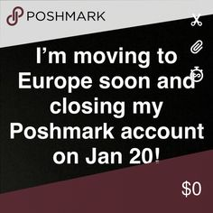 I'm closing my Poshmark account I'm moving back to Europe in February 2018. I will delete my Poshmark account on January 20th.  Thank you Accessories Belts