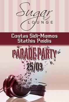 Parade party @ Sugar Lounge στη Βέροια ! ! ! DJ Costas Sidi DJ Momos DJ Stathis Peidis