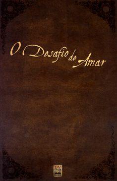 Livro O Desafio de Amar (Stephen e Alex Kendrick)