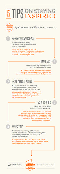 5 Tips on Staying Inspired at work! www.continentaloffice.com/blog Infographic Office Infographic Stay Inspired Orange