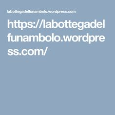 https://labottegadelfunambolo.wordpress.com/