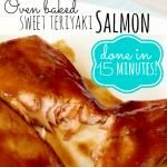 Oven Baked Sweet Teriyaki Salmon - Done in 15 Minutes and DELICIOUS!