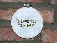"""I love you I know"" Framed in a 4 inch wooden hoop with felt backing and ready to hang. Made in Brooklyn, NY!"