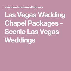 Las Vegas Wedding Chapel Packages - Scenic Las Vegas Weddings