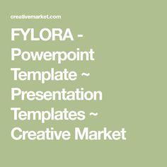 FYLORA - Powerpoint Template ~ Presentation Templates ~ Creative Market