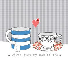 *you're just my cup of tea* ♥