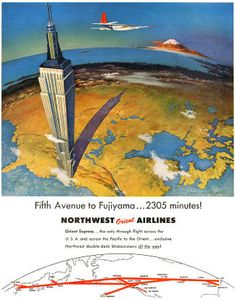 From Fifth Avenue to Fujiyama… 2305 Minutes! Detail from 1953 Northwest Orient Airlines ad. Vintage Advertising Posters, Vintage Travel Posters, Vintage Advertisements, Vintage Ads, Vintage Airline, Vintage Style, Travel Ads, Air Travel, Travel Agency