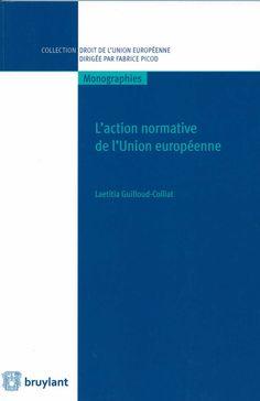 Les actes juridiques de l'Union européenne / Laetitia Guilloud-Colliat. - Bruxelles : Bruylant, cop. 2014