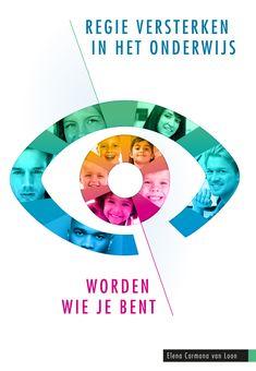 Regie versterken in het onderwijs : worden wie je bent - Elena Carmona van Loon - #relatieleerling-leraar -  plaatsnr. 474.22/006