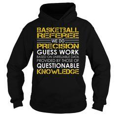 Basketball Referee We Do Precision Guess Work Job Title TShirt