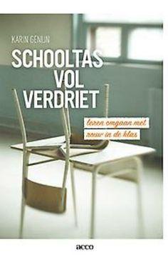 Schooltas vol verdriet : leren omgaan met rouw in de klas (2013). Auteur: Karin Genijn