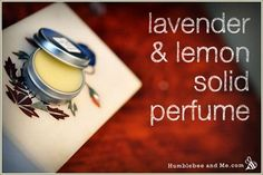 Humblebee and Me Lavender and Lemon Solid Perfume Recipe