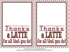 "Sweet Metel Moments: Free Printable - Teacher Appreciation - ""Thanks a Latte"""