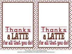 "Sweet Metel Moments: Free Printable - Teacher Appreciation - ""Thanks a Latte"""