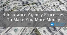 4 Insurance Agency Processes That Will Make You More Money