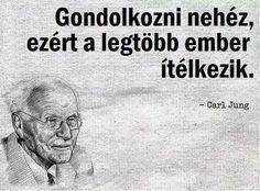 Carl Jung, Sentences, Graffiti, Wisdom, Education, Motivation, Feelings, Quotes, Life
