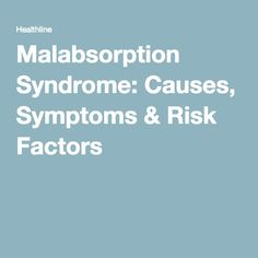 Malabsorption Syndrome: Causes, Symptoms & Risk Factors