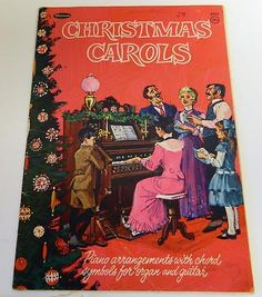*Christmas Carols*  ...  a book from when I was little...my mother and I would sing out of it every night while doing dishes.
