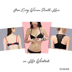 TOP 3 BRAS EVERY WOMAN SHOULD HAVE IN HER WARDROBE it is important to  choose a 40722d33e