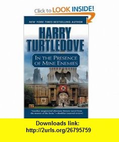In the Presence of Mine Enemies (9780451459596) Harry Turtledove , ISBN-10: 0451459598  , ISBN-13: 978-0451459596 ,  , tutorials , pdf , ebook , torrent , downloads , rapidshare , filesonic , hotfile , megaupload , fileserve