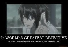 L: Sorry. Can't hear you over how awesome I am. *Fangirls squeel*