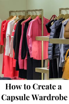 Knowing how to create a capsule wardrobe can save you time, money and frustration each morning. It's also more earth-friendly. Wardrobe Basics, Capsule Wardrobe, Wardrobe Rack, Fitness And Beauty Tips, Thrift Store Shopping, Closet Organization, Organizing, Second Hand Shop, Minimalist Wardrobe