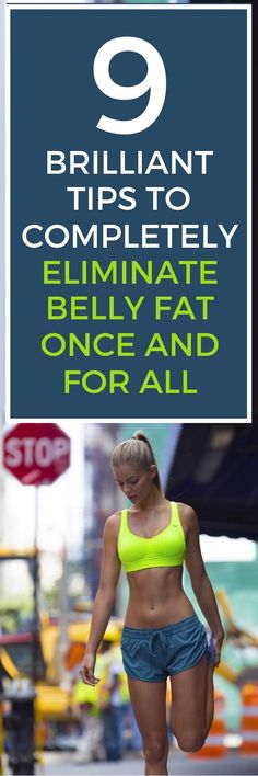9 brilliant tips to eliminate belly fat completely.
