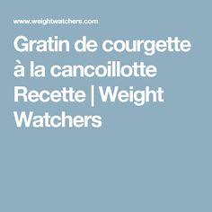 Gratin de courgette à la cancoillotte Recette   Weight Watchers