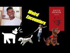 WEIRD ENCOUNTERS - YouTube