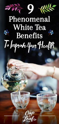 9 Phenomenal White Tea Benefits To Improve Your Health - Cup & Leaf Best Teas For Health, Health Tips, Health Benefits, White Tea Benefits, Best Matcha Tea, Different Types Of Tea, Quick Vegetarian Meals, Tea Brands, Weight Loss Tea