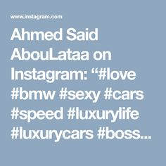 "Ahmed Said AbouLataa on Instagram: ""#love #bmw #sexy #cars #speed #luxurylife #luxurycars #boss #sports #egypt #cairo #drifting #drift 👌❤️🔝☝️✈️ Blue in the best case"" • Instagram"