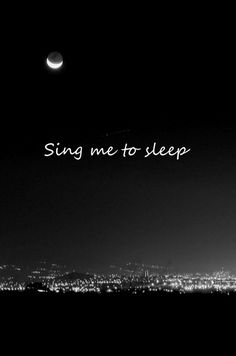 Sing Me To Sleep.. hear Morrissey sing this song and I imagined how lovely it was when he wrote the words.