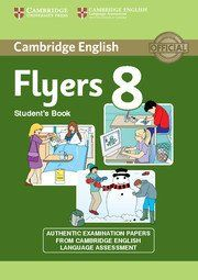 Cambridge English Young Learners 8 Flyers Student's Book : Authentic Examination Papers from Cambridge English Language Assessment Cambridge Ielts, Cambridge English, English Language Test, English Test, English To Urdu Dictionary, English Books Pdf, Short Stories For Kids, Animal Books, English Vocabulary