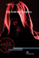 Cover: Das Grab der Jungfrau, Verlag Antike e.K.