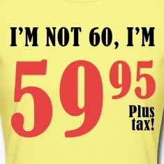 60th Birthday Plus Tax Womens Jersey T Shirt