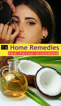 14 Home Remedies for Thick #Eyebrows  #HomeRemedies for #ThickEyebrows #BeautyTips