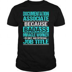 DOCUMENTATION ASSOCIATE Because BADASS Miracle Worker Isn't An Official Job Title T-Shirts, Hoodies, Sweatshirts, Tee Shirts (22.99$ ==► Shopping Now!)