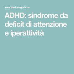 ADHD: sindrome da deficit di attenzione e iperattività