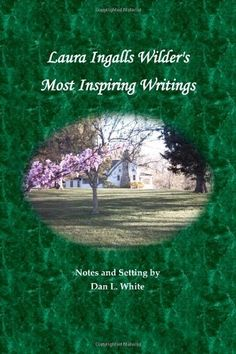 Laura Ingalls Wilder's Most Inspiring Writings by Laura Ingalls Wilder, http://www.amazon.com/dp/1456467468/ref=cm_sw_r_pi_dp_fBvsqb044193D