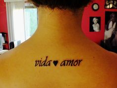 Back Tattoo.   vida ♥ amor .. love life in Portuguese