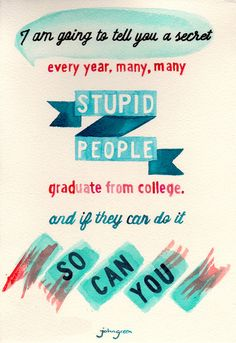 JOHN GREEN//COLLEGE ENCOURAGEMENT Art Print