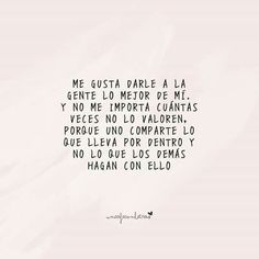 Favorite Quotes, Best Quotes, Love Quotes, Funny Quotes, Inspirational Phrases, Motivational Phrases, Positive Phrases, Positive Quotes, Latinas Quotes