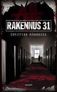 Christian Rönnbacka: Rakennus 31 (Kirsin kirjanurkka)--Suosittelen--- vähän erilainen dekkari, mutta pidin kovasti ****