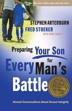 Preparing Your Son for Every Man's Battle...HIGHLY recommend for fathers to go through with their pre-adolescent boys!