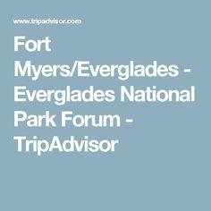 Fort Myers/Everglades - Everglades National Park Forum - TripAdvisor