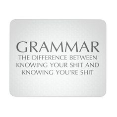 Grammar The Difference Between Knowing White Mouse Pad | Sarcastic ME