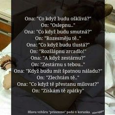 Taky jsme si říkali... Sad Love, I Love You, Sad Stories, Cute Photos, Motto, Quotations, Love Quotes, Funny Pictures, Advice