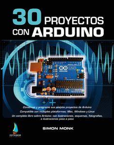 30 Proyectos con Arduino / Simon Monk. 2012.                                                                                                                                                                                 Más