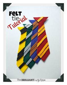 Craft for guests? The Brilliant Crafty Type: Felt Hogwarts' Ties {Tutorial}